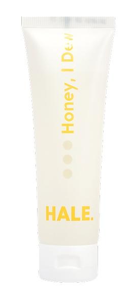 Hale Honey, I Dew