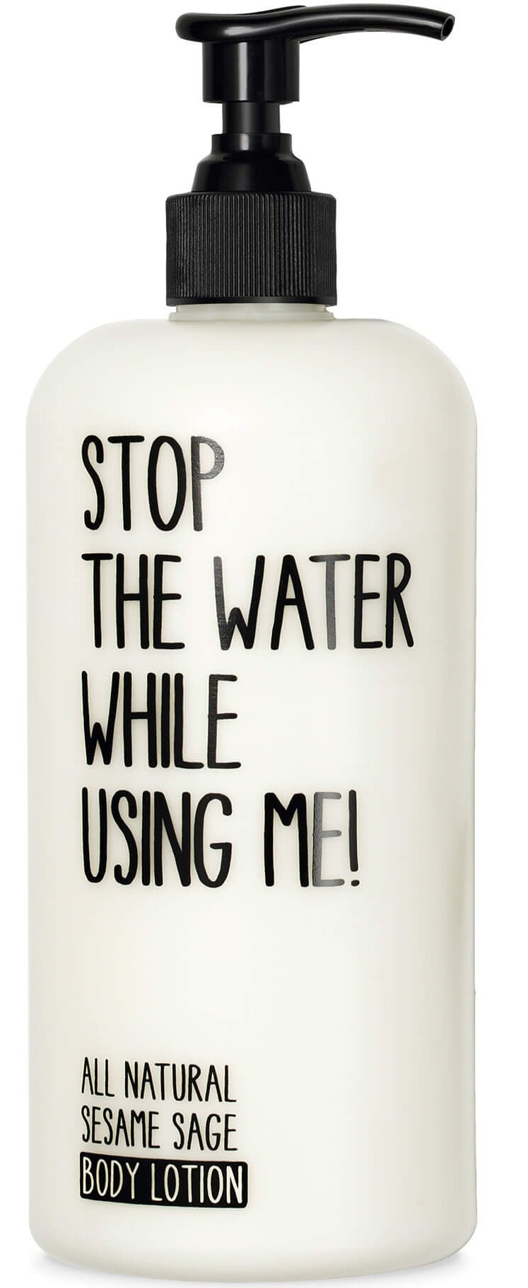 STOP THE WATER WHILE USING ME! Bodylotion Sesame Sage